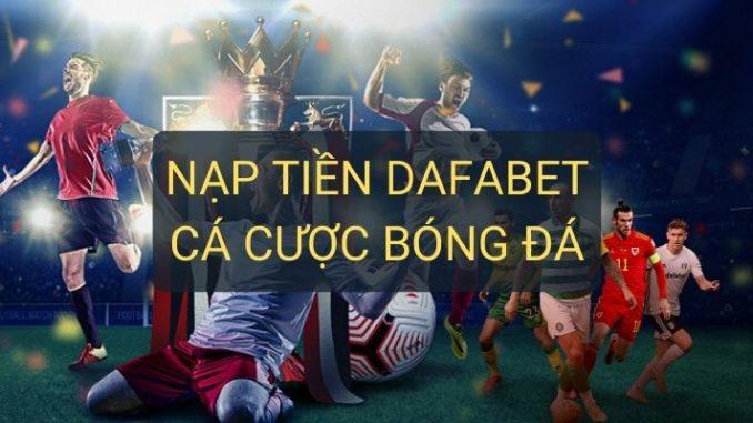 Cá cược bóng đá tại Dafabet - Hướng dẫn bạn cách nạp tiền